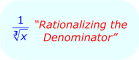 Math - Rationalize the Denominator
