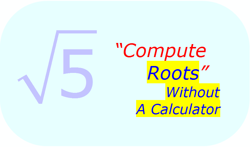 Math - Calculate Square Root Without Using a Calculator