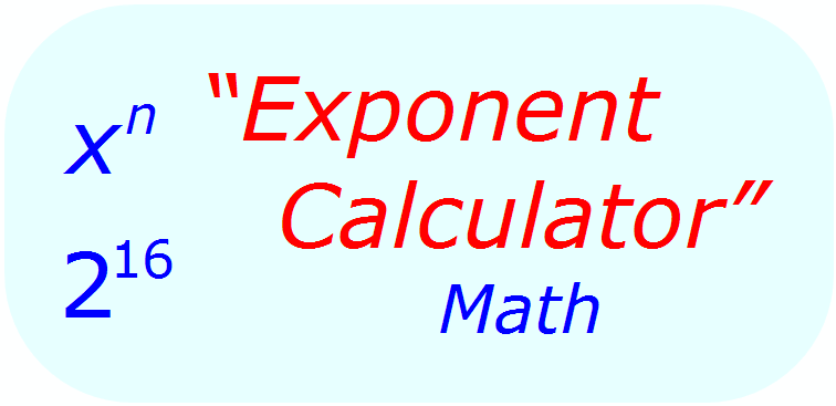 Exponent Calculator - Math Calculator
