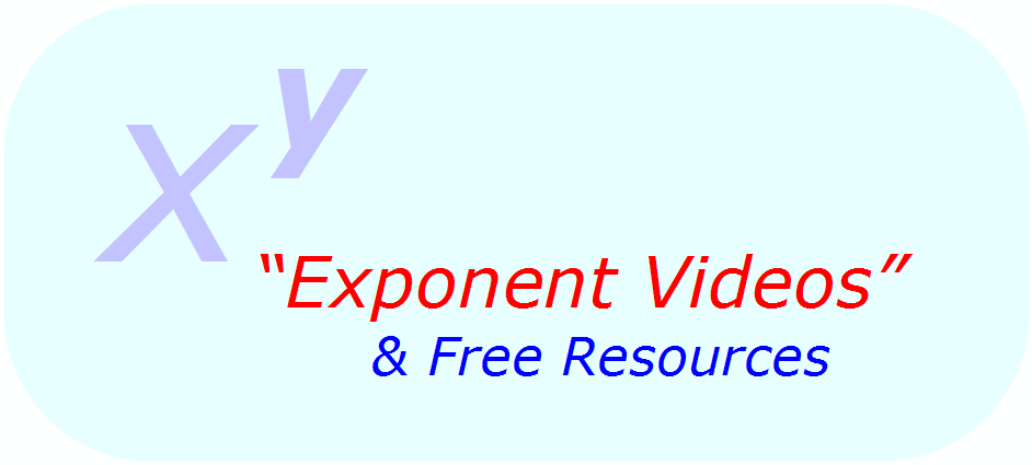 Math - Exponent Videos & Free Resources
