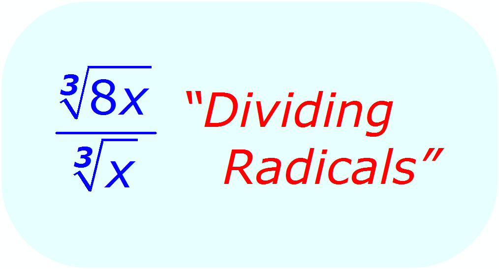 Math - Dividing Radicals