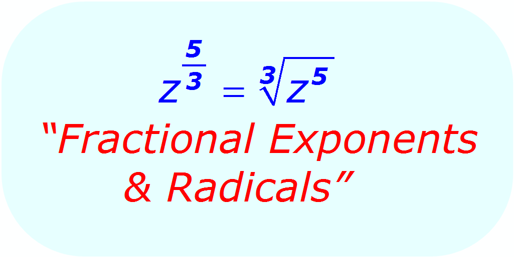 Math - Fractional Exponents & Radicals