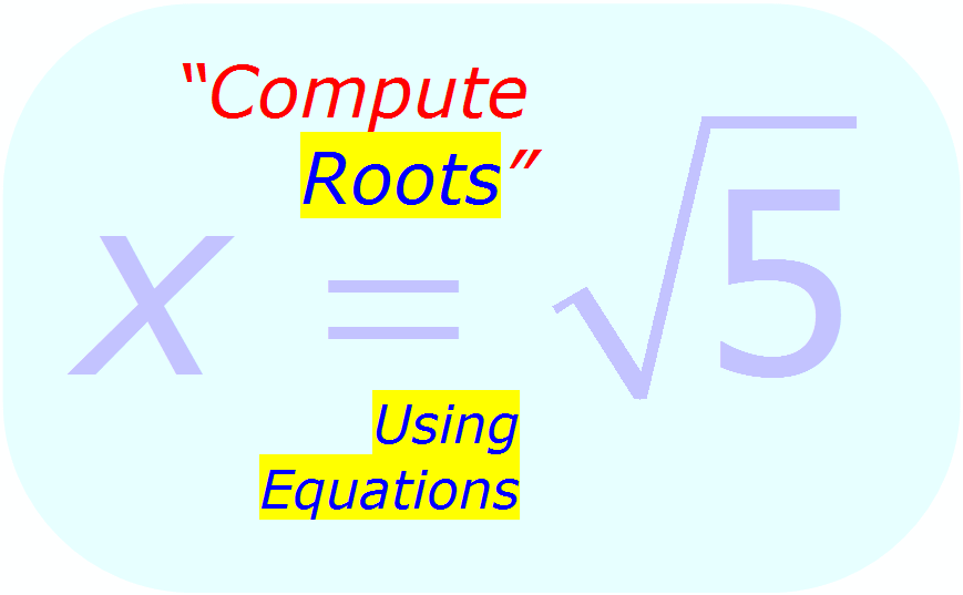 Math - Calculate Square Roots Using Equations