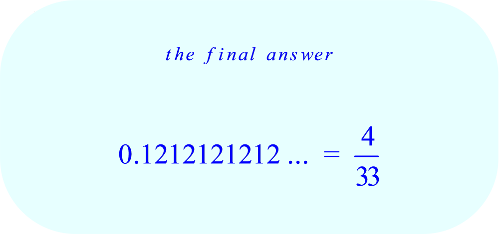 convert repeating decimal 0.121212… to a faction – final answer