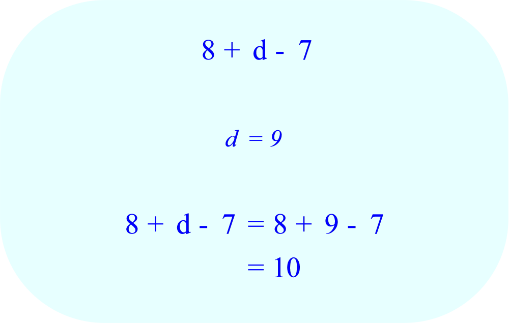 Evaluate arithmetic expression 8 + d - 7, if d  =  9