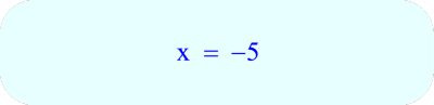 Final Answer to Equation:  x = -5