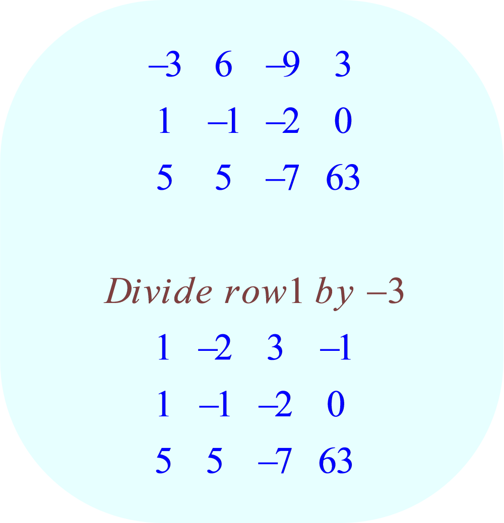 gauss-jordan elimination method - 01 - row-operation:  divide row 1 by -3;  -3x + 6y - 9z = 3, x - y - 2z = 0, 5x + 5y - 7z = 63