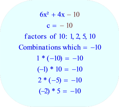 Trinomial - factors of the constant term -10 for:  6x² + 4x - 10