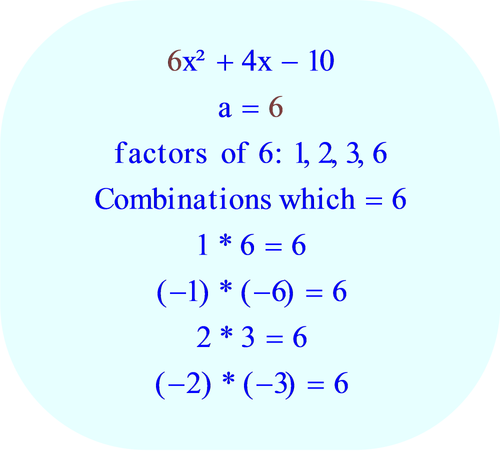 Trinomial - factors of 6, the leading coefficient for:  6x² + 4x - 10