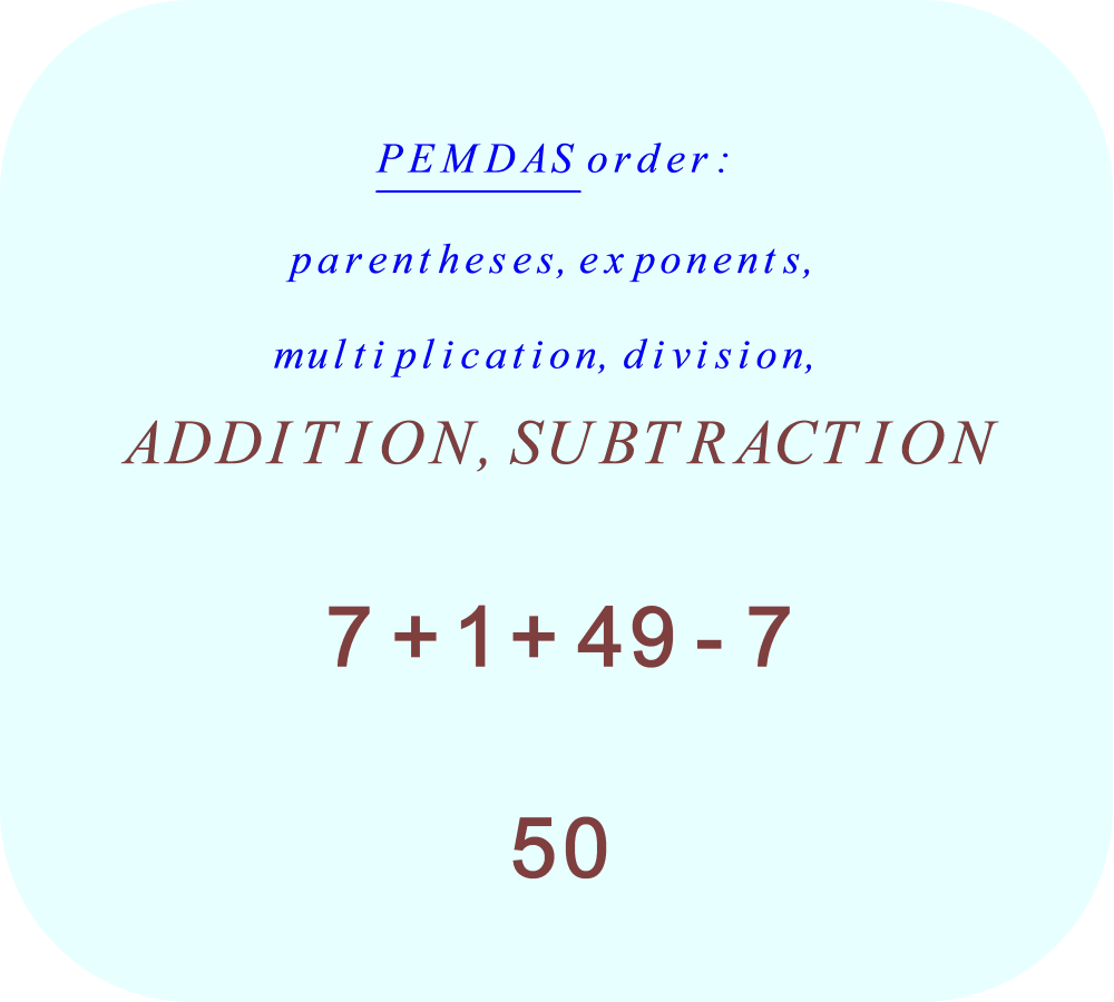 7 + 7 divided by 7 + 7 × 7 - 7 using PEMDAS - addition and subtraction