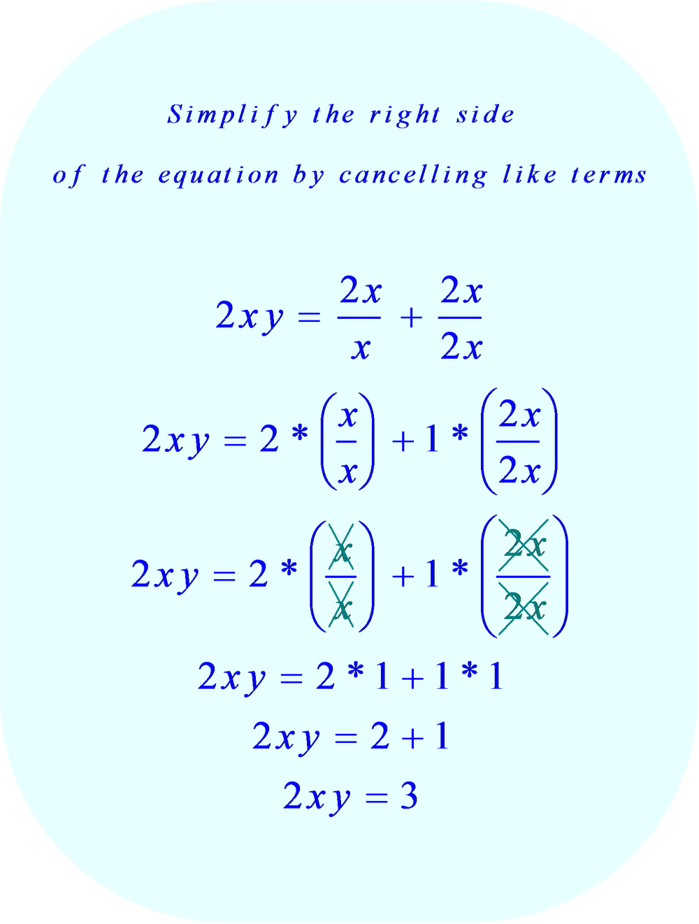 cancel the like terms in the numerator and denominator for each fraction