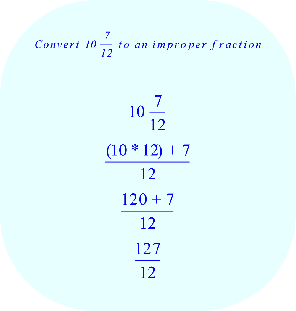 convert 10 7/12 to an improper fraction