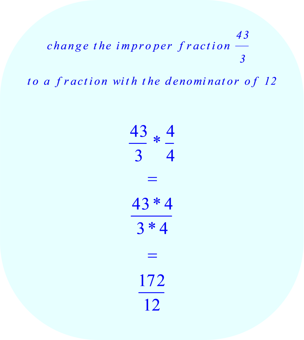 Change the denominator of 43/3 to a denominator of 12