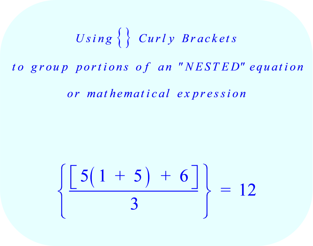 Math the meaning of braces using curly brackets to group portions of a nested mathematical expression buycottarizona