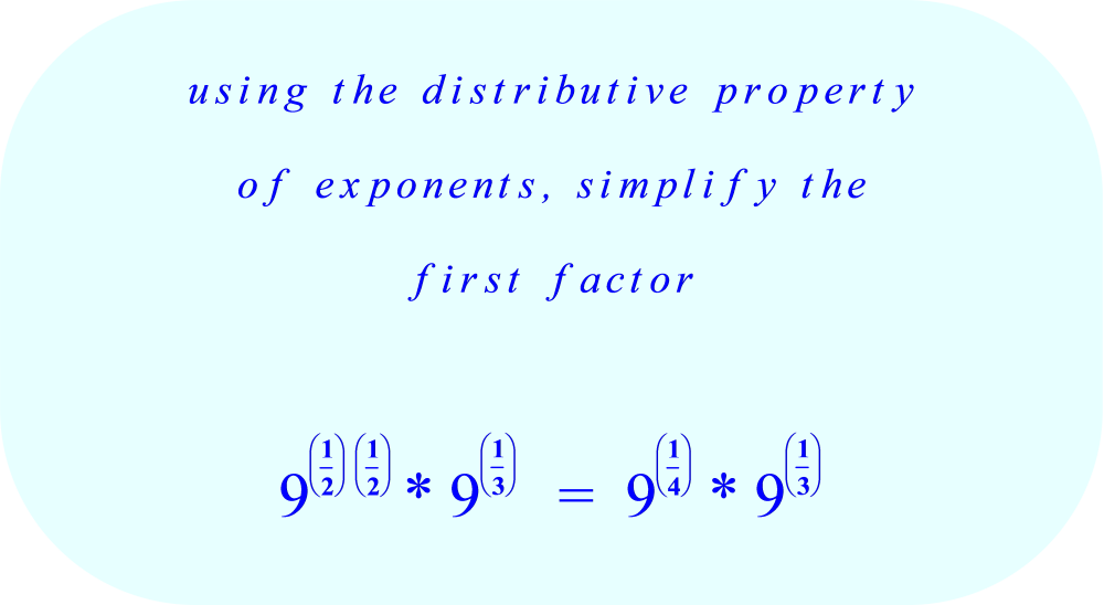 simplify the first factor using the distributive law of exponents