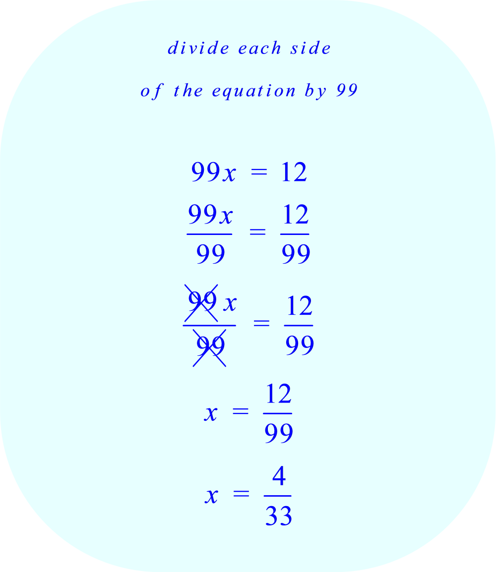 divide each side of the equation by 99