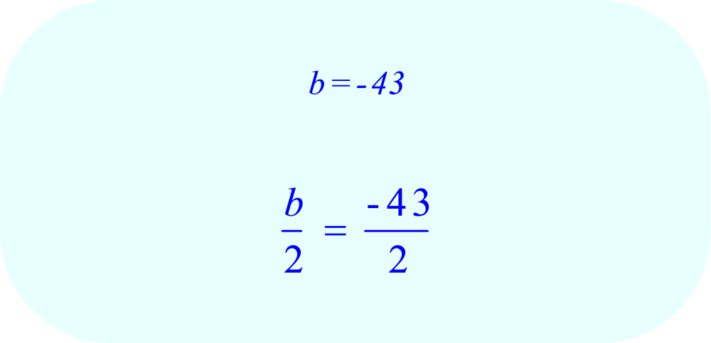 Divide the Coefficient b by 2