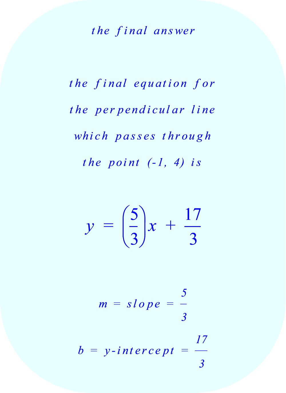 final equation for the perpendicular line which passes through the point  (-1, 4)