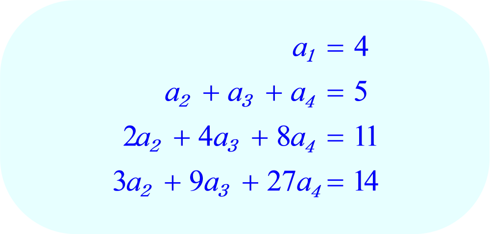 Four equations, four unknown coefficients.