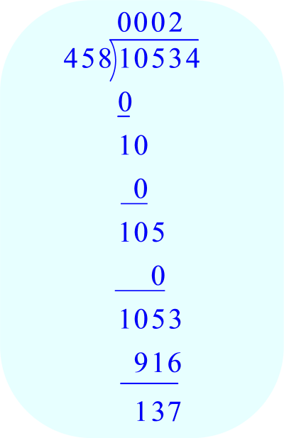 Long Division – 10,534 ÷ 458; 458 goes into 1053 two times