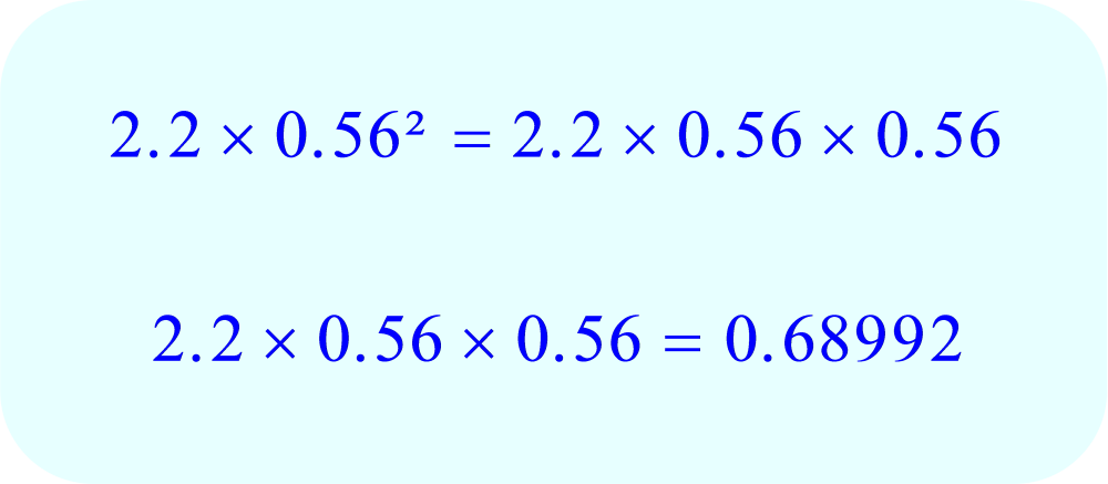 Math - 2.2 multiplied by 0.56 squared