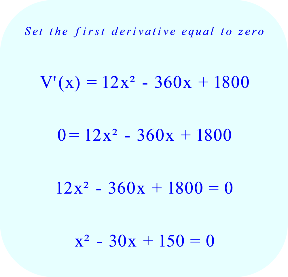 Maximum volume of box as a function of dimensions - set first derivative equal to zero