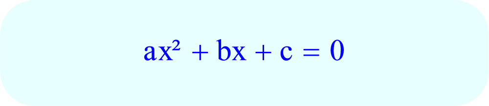 Quadratic Equation:  standard format.