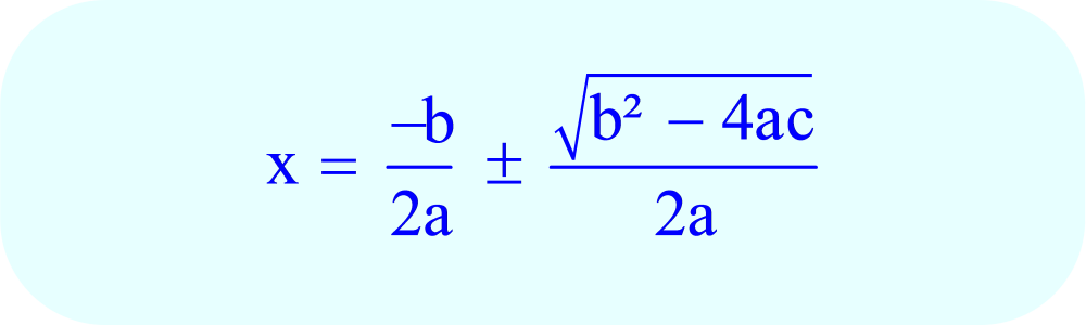 Quadratic formula:  solve for x