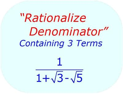 Rationalize a 3 term Denominator