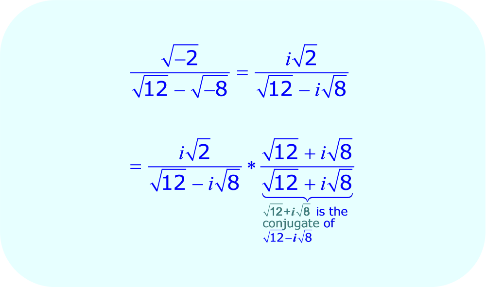 Rationalize the Denominator - multiply by conjugate