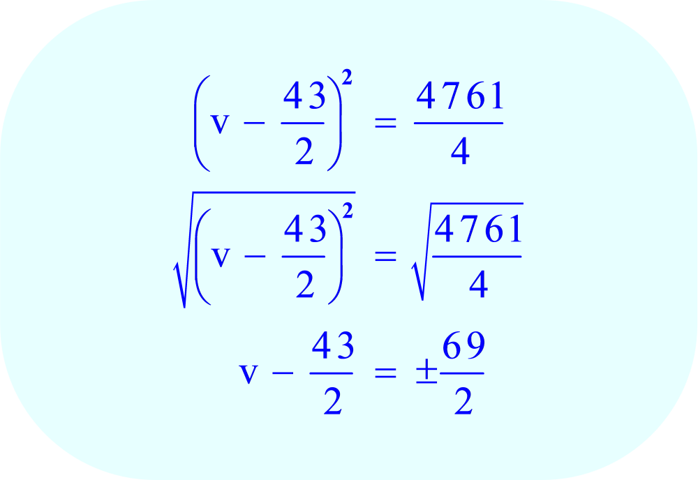 Take the square root of each side of the equation