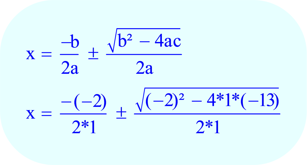 Quadratic Equation - Substitute the values of the coefficients a, b, and c into the quadratic formula