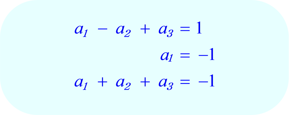 Three equations, three unknown coefficients.