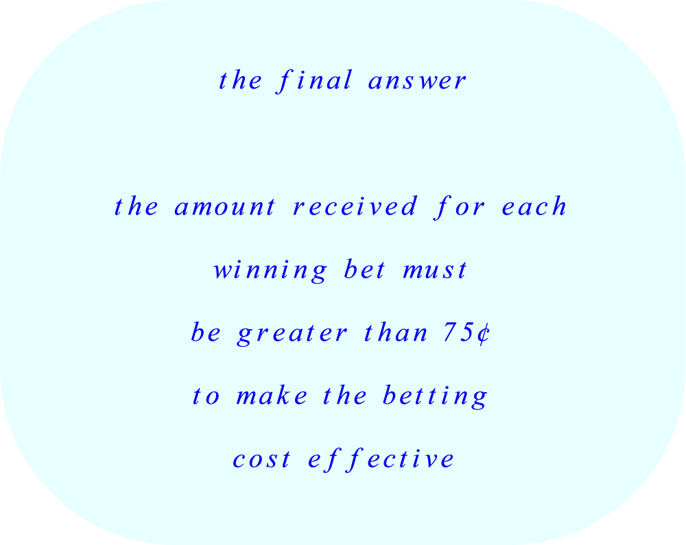 Winning Bet must return more than 75 cents