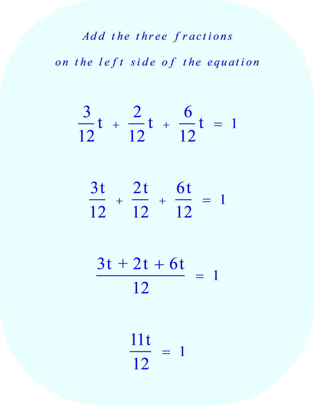 work rate problem:  add the three fractions on the left side of the equation 