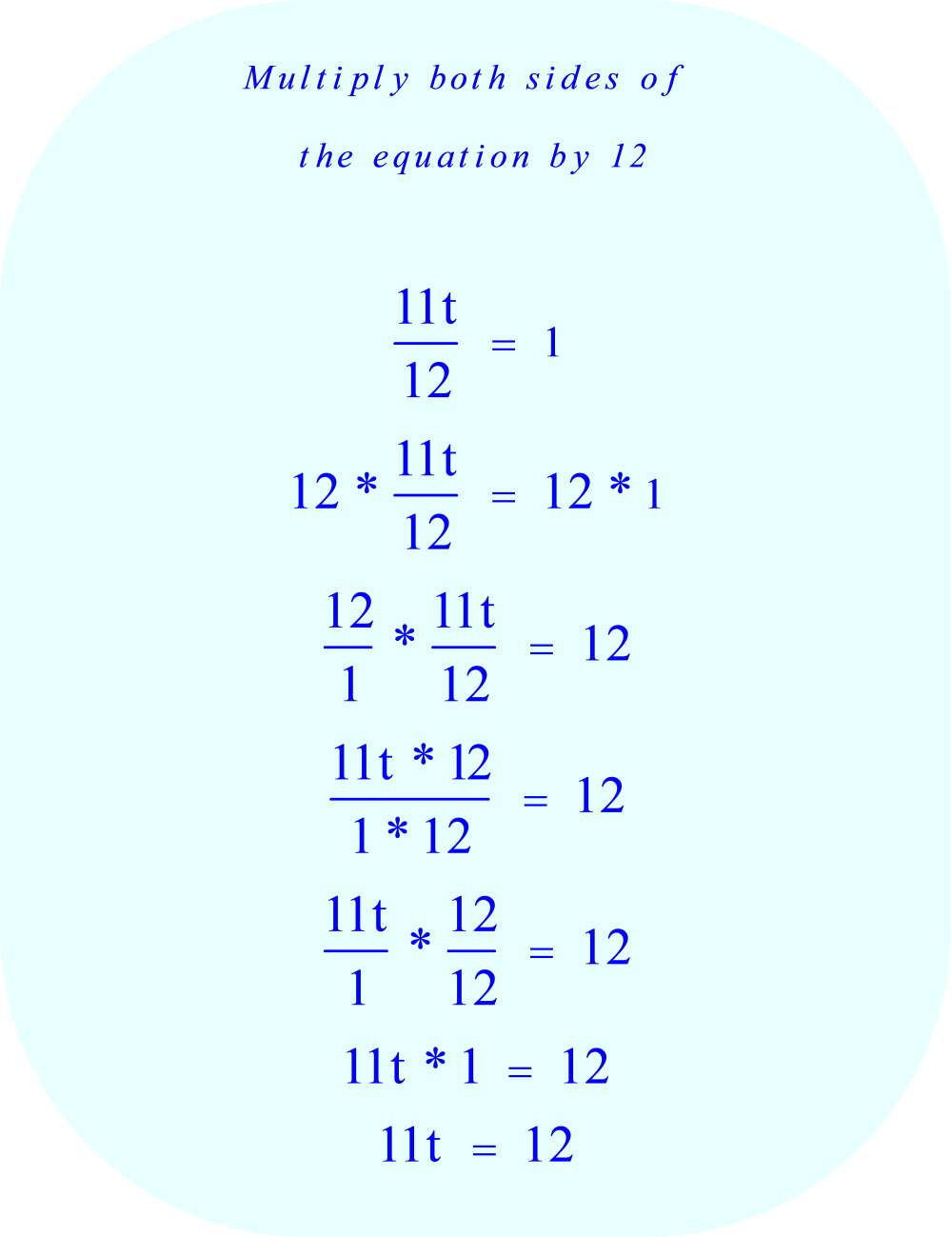 work rate problem:  multiply both sides of the equation by twelve to remove the 12 as the denominator for the fraction on the left side of the equation 
